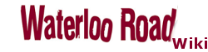 BBC Waterloo Road Wiki