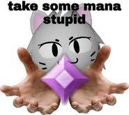 Take some mana stupid