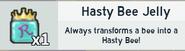 Hasty bee jelly