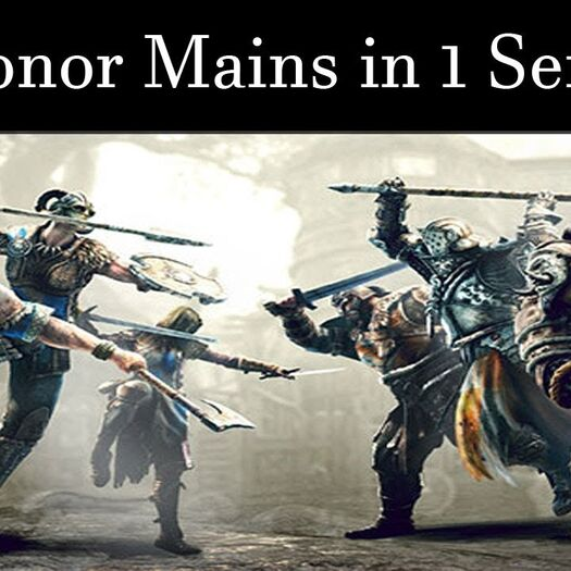 For Honor Mains Described in One Sentence