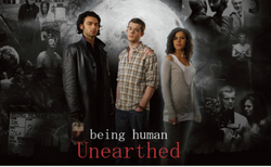Being Human - Unearthed