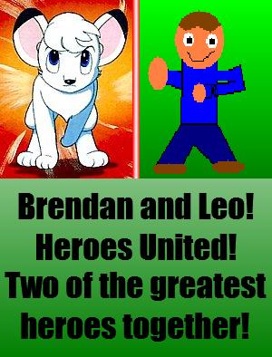 Brendan and Leo! Heroes United!