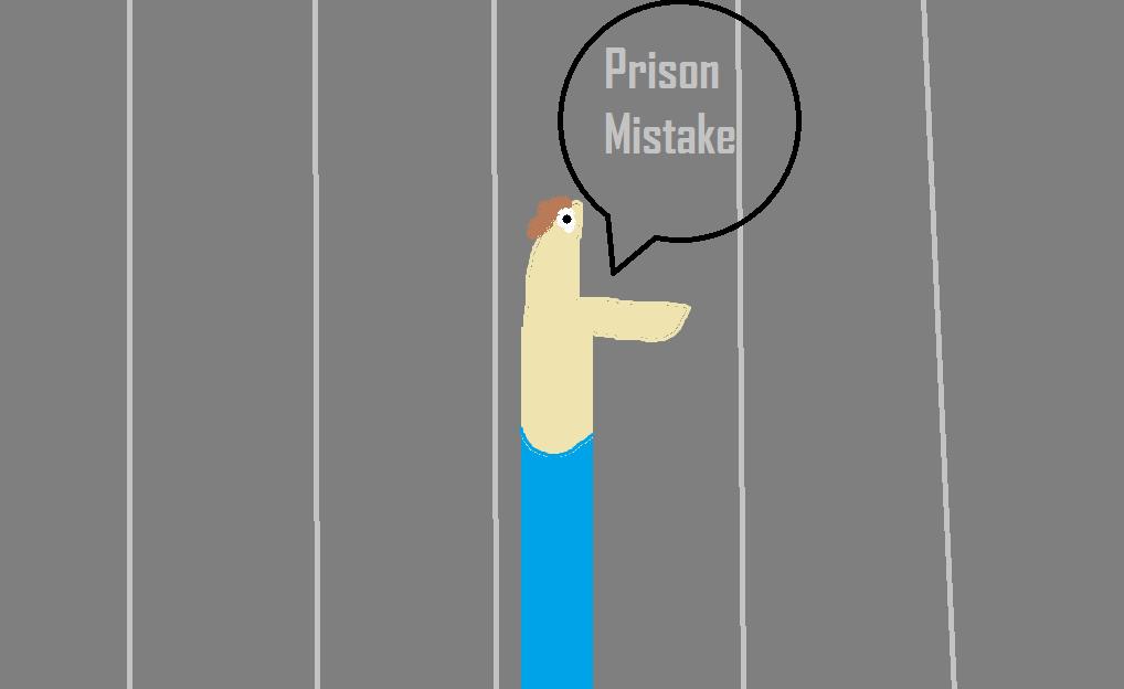 Prison Mistake