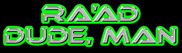 Ra'ad Dude, Man