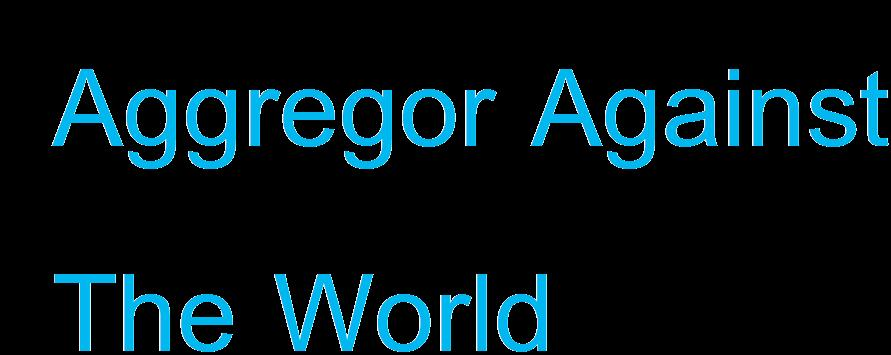Aggregor Against The World