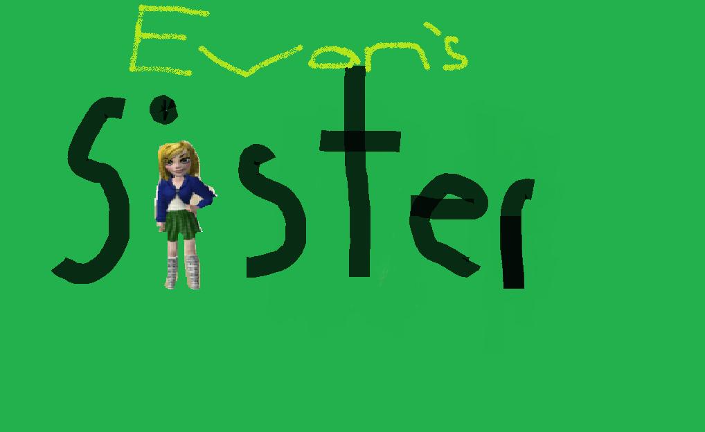 Evan's Sister