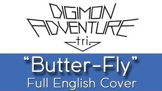 """Digimon_Adventure_tri._-_""""Butter-Fly""""_-_Full_English_cover_-_by_The_Unknown_Songbird"""
