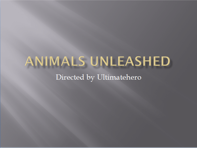 Animals Unleashed: Part 1