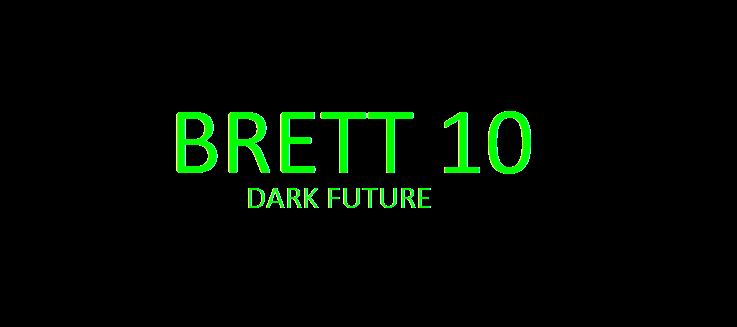 Brett 10: Dark Future