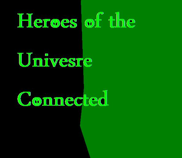 Heroes of the Universe Connected