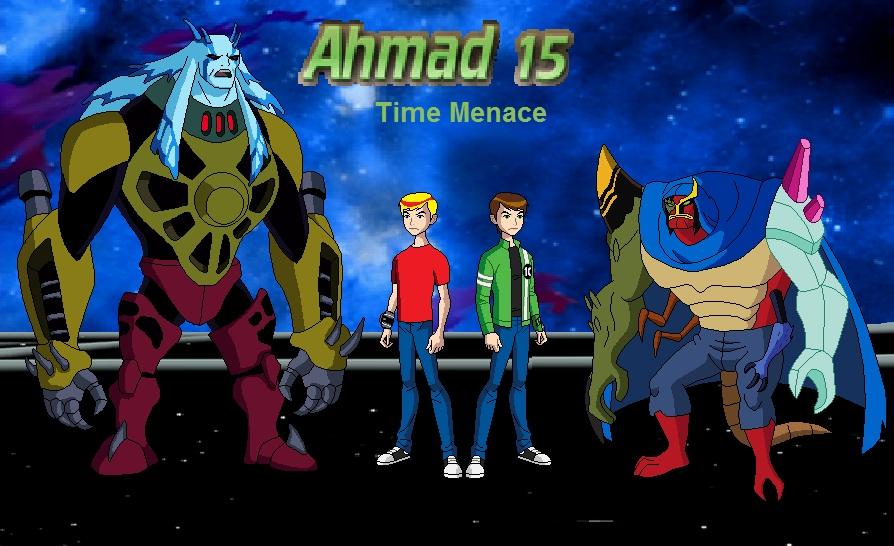 Ahmad 15: Time Menace