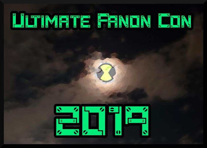 Aaronbill3/Ultimate Fanon Con 2019 ~ Main Blog