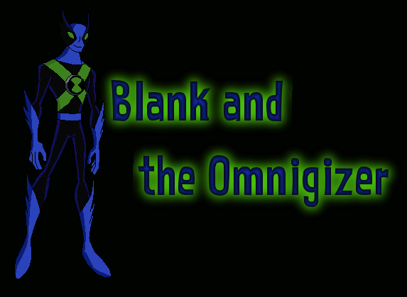 Blank and Omnigizers.png
