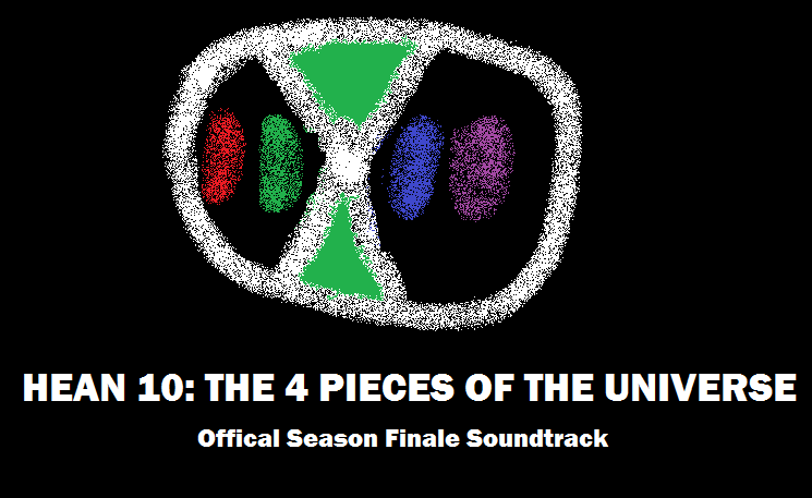 Hean 10: The 4 Pieces of the Universe - Official Season Finale Soundtrack