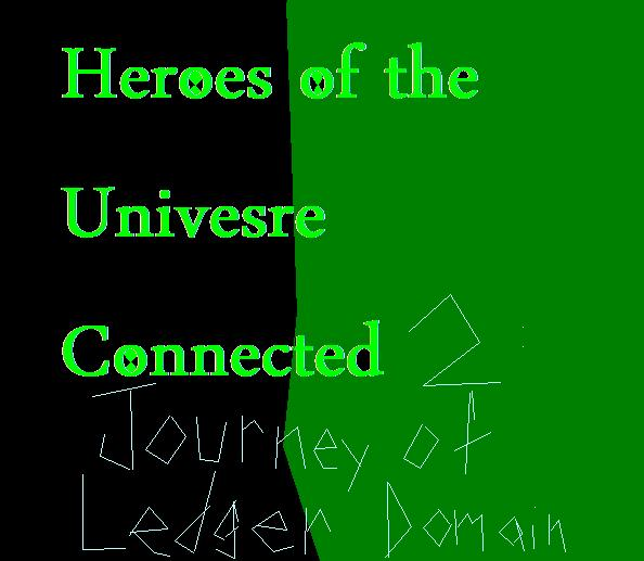 Heroes of the Universe Connected 2: Journey of Ledger Domain