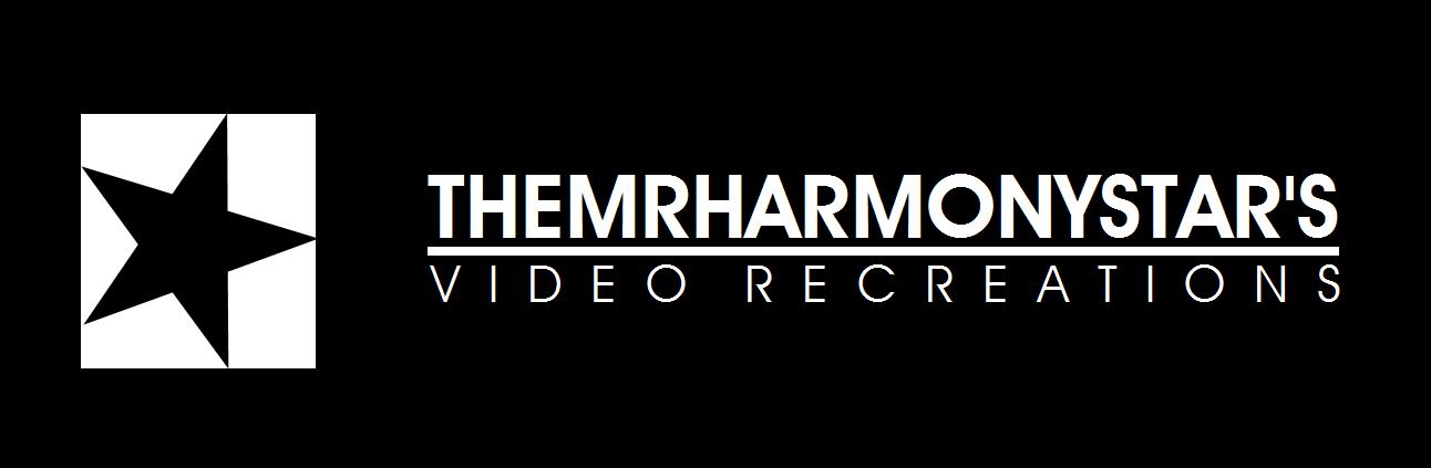TheMrHarmonystar's Video Recreations