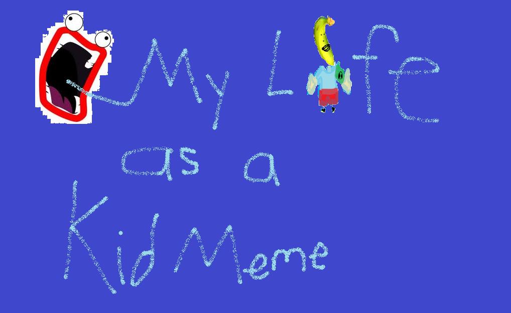 My Life as a Kid Meme