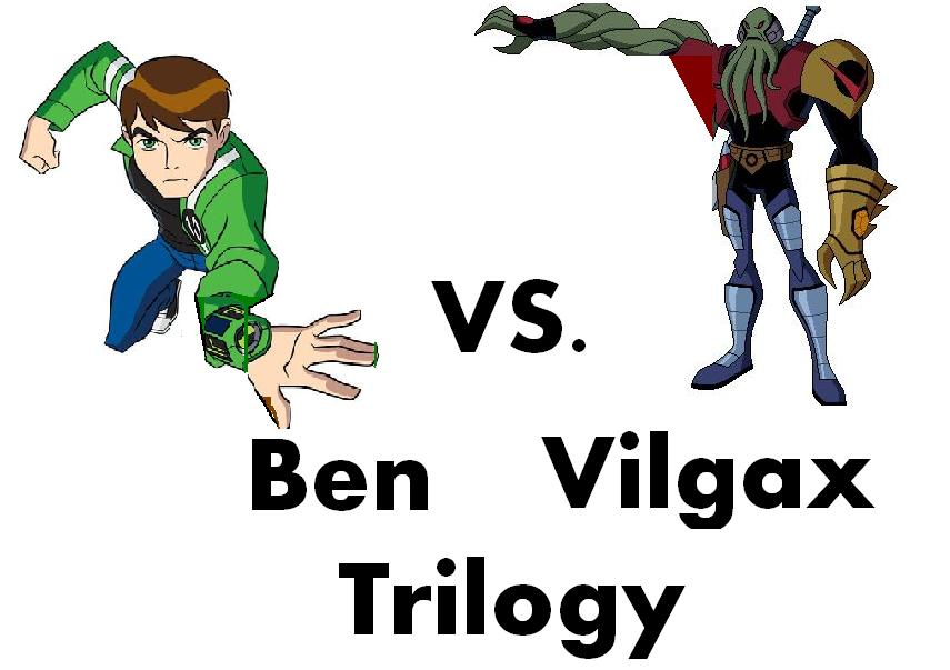 Ben Vs Vilgax Trilogy