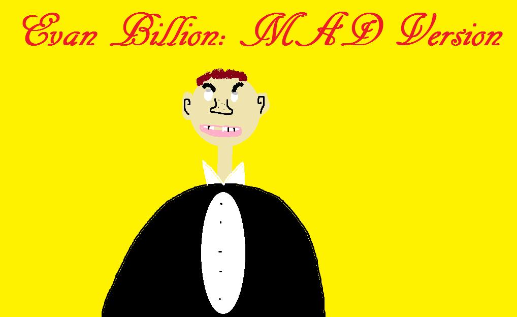 Evan Billion: MAD Version