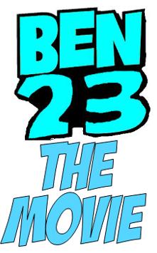 Ben 23: The Movie
