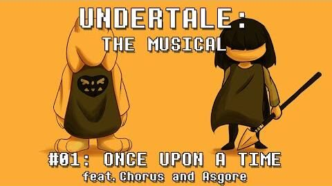 Undertale_the_Musical_-_Once_Upon_a_Time