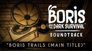 """Boris Trails (Main Title)"" - BATDS Original Soundtrack"