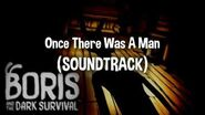 """Boris and the Dark Survival - """"Once There Was A Man"""" (Soundtrack)"""