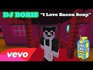 """I Love That Soup"" DJ Boris Rap Song! - BorisPlayz - Prod"