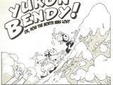 Yukon Bendy