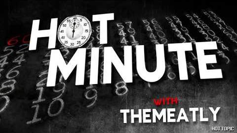 Hot Minute- theMeatly