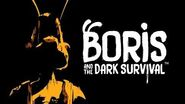 """""""BORIS AND THE DARK SURVIVAL"""" - Official Reveal Trailer"""