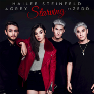 Starving by Hailee Steinfled and Grey ft. Zedd