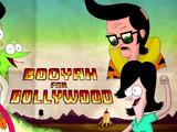 Booyah for Bollywood (Sanjay and Craig)