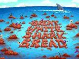 Great White Shark Bread (Breadwinners)