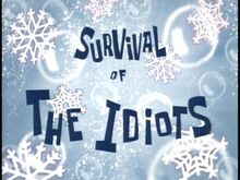 Survival of the Idiots.jpg