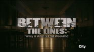 Between The Lines: Wiley and Adam's Lost Weekend