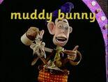 The Great Smartini Muddy Bunny 2