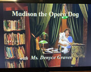 Madison the Opera Dog with Ms. Denyce Graves