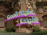 Episode 53: Good Night, Knight