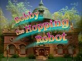 Episode 38: Bobby the Hopping Robot