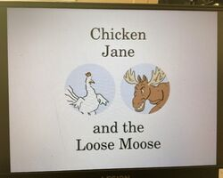 Chicken Jane and the Loose Moose Title Card.jpg
