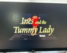 Ines and the Tummy Lady Title Card.jpg