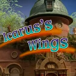 Episode 34: Icarus's Wings