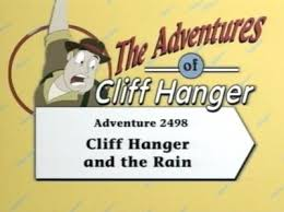 Cliff Hanger and the Rain