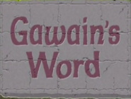Gawain's Word Ending New Title