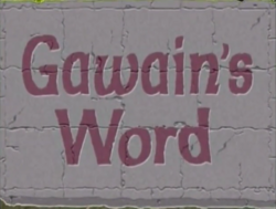 Gawain's Word Ending New Title.png