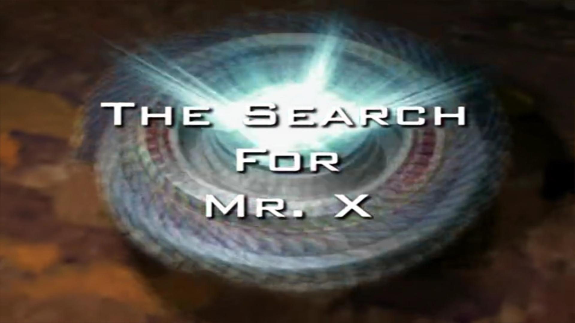 Wo ist Mr. X?