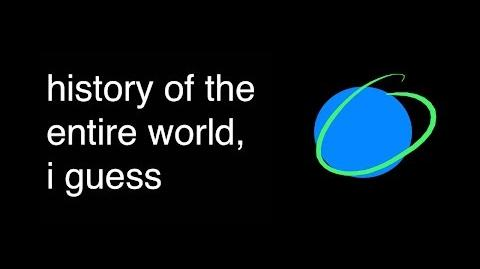 History of the entire world, i guess