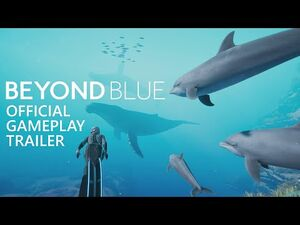 Beyond Blue - Gameplay Trailer - Available Now!