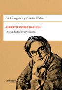 Alberto Flores Galindo, utopía, historia y revolución